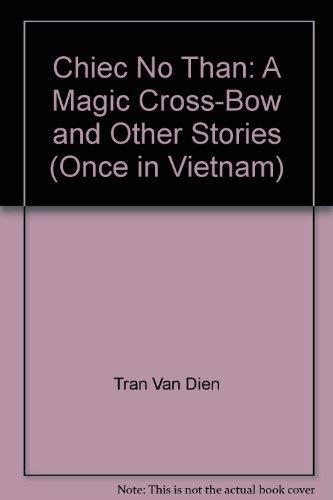 Once in Vietnam: A Magic Cross-Bow and: Tran Van Dien