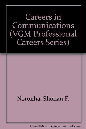 Careers in Communications (VGM Professional Careers Series): Noronha, Shonan F.