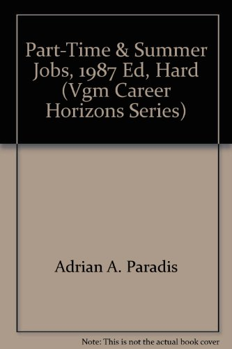9780844263007: Opportunities in Part Time and Summer Jobs (Vgm Career Horizons Series)