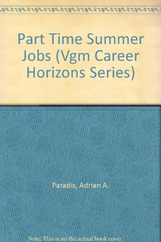 9780844263021: Opportunities in Part Time and Summer Jobs (Vgm Career Horizons Series)