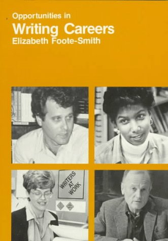 Opportunities in Writing Careers (Opportunities in . (Paperback)): Smith, Elizabeth Foote; ...