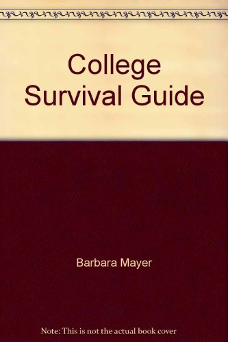 The College Survival Guide: Barbara Mayer