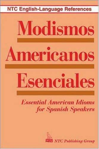 9780844271002: Modismos Americanos Esenciales: Essential American Idioms for Spanish Speakers (NTC English-language References)