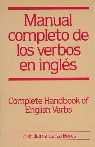 Manual completo de los verbos en ingles: Bores, Jaime Garza