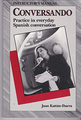 Conversando: Practice in Everyday Spanish Conversation: Early Intermediate Through Advanced (Spanish and English Edition) (0844271519) by Juan Kattán-Ibarra