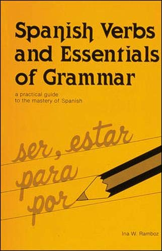 Spanish Verbs And Essentials of Grammar: A: Ina W. Ramboz