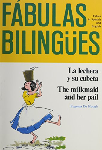 9780844272504: La lechera y su cubeta/ The Milkmaid and Her Pail (BILINGUAL FABLES IN SPANISH)