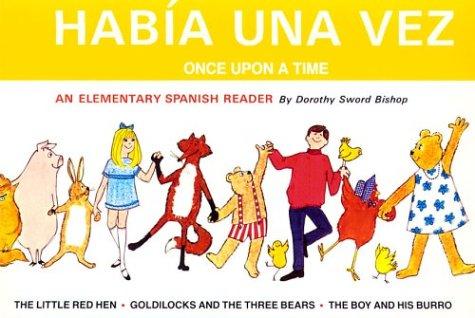 Habia Una Vez (Intermediate Reader in Spanish): Bishop, Dorothy Sword;
