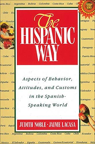 The Hispanic Way: Aspects of Behavior, Attitudes: Judith Noble, Jaime