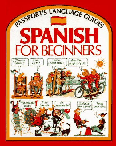 9780844276281: Spanish for Beginners (Passport's Language Guides) [Illustrated] (English and Spanish Edition)