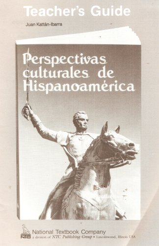 Perspectivas Culturales De Hispanoamerica: Teacher's Guide (1989 Copyright): Juan ...