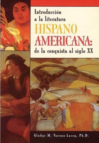Hispano-Americana: Introduccion a LA Literatura De LA: Gladys M. Varona-Lacey