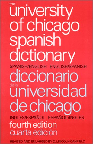 9780844278520: The University of Chicago Spanish Dictionary, Fourth Edition: Spanish-English, English-Spanish