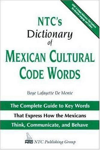 9780844279596: NTC's Dictionary of Mexican Cultural Code Words : The Complete Guide to Key Words That Express How the Mexicans Think, Communicate, and Behave