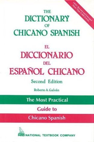 9780844279664: The Dictionary of Chicano Spanish =: El Diccionario Del Espaanol Chicano
