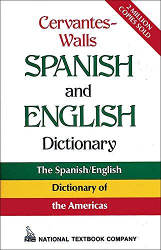 Cervantes-Walls Spanish and English Dictionary (Paperback): National Textbook Company,