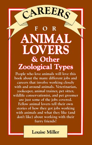 Careers for Animal Lovers: And Other Zoological Types