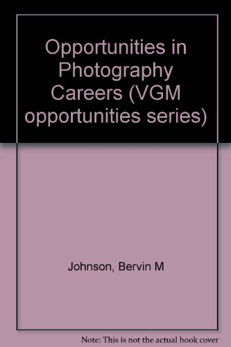 Opportunities in Photography Careers (Opportunities Inseries): Johnson, Bervin M., Mayer, Robert E....