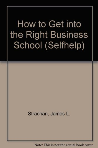 9780844281957: How to Get into the Right Business School (Selfhelp)