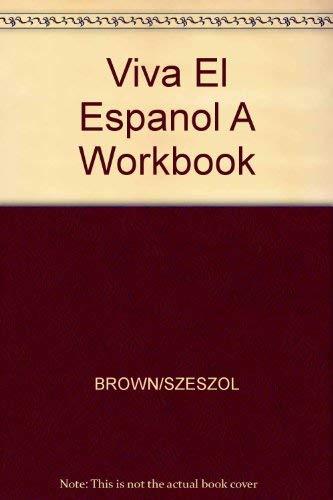 A Workbook for Viva el Espanol: BROWN/SZESZOL