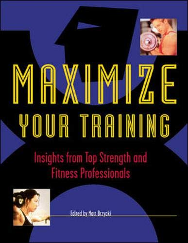 9780844283173: Maximize Your Training: Insights from Top Strength and Fitness Professionals