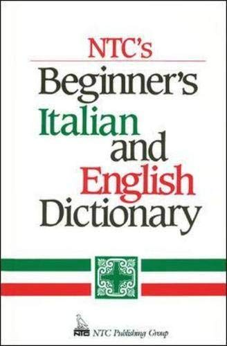 NTC's Beginner's Italian and English Dictionary (0844284440) by Frank R. Abate; Raffaele A. Dioguardi
