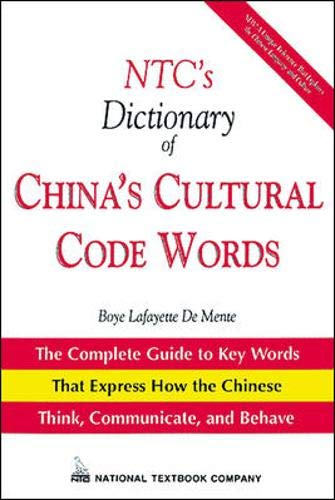 Ntc's Dictionary of China's Cultural Code Words: Boye De Mente