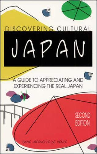 9780844284835: Discovering Cultural Japan: A Guide to Appreciating and Experiencing the Real Japan
