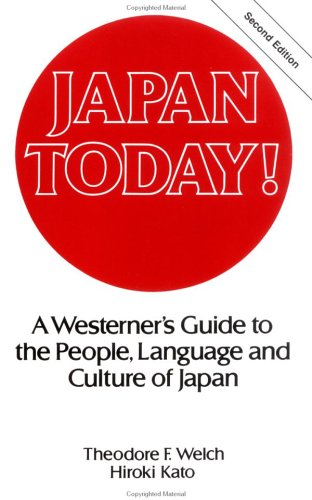 Japan Today!: A Westerner's Guide to the: Theodore F. Welch