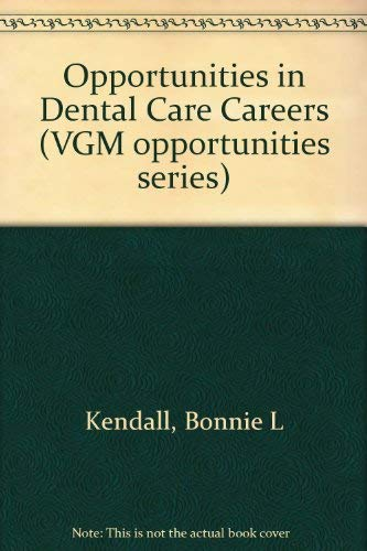 9780844285757: Opportunities in Dental Care Careers (Vgm Opportunities Series)