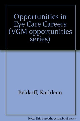9780844285931: Opportunities in Eye Care Careers (Vgm Opportunities Series)