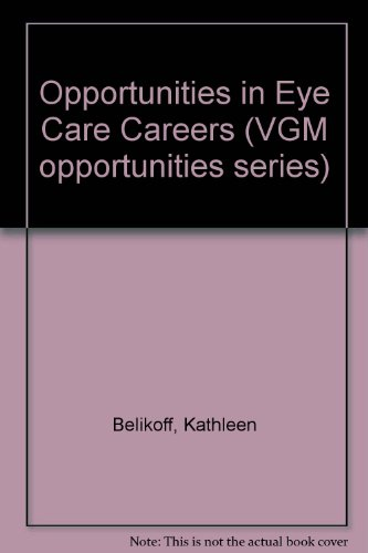 9780844285948: Opportunities in Eye Care Careers (Vgm Opportunities Series)