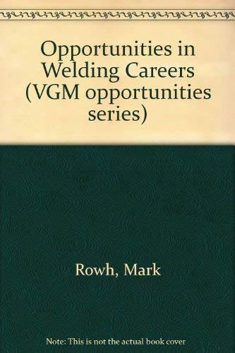 9780844285986: Opportunities in Welding Careers (Vgm Opportunities Series)
