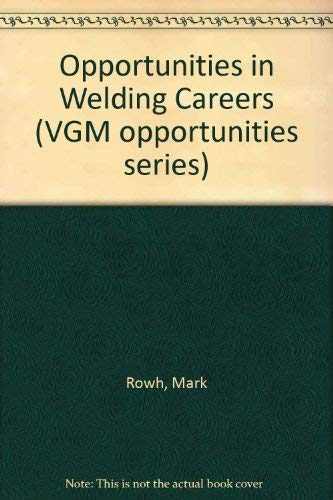 9780844285993: Opportunities in Welding Careers (Vgm Opportunities Series)