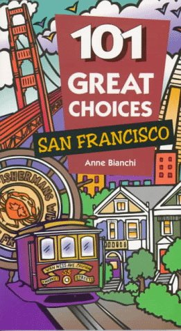 101 Great Choices: San Francisco: Bianchi, Anne