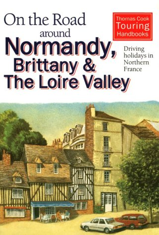 9780844290119: On the Road Around Normandy, Brittany and the Loire Valley: Driving Holidays in Northern France
