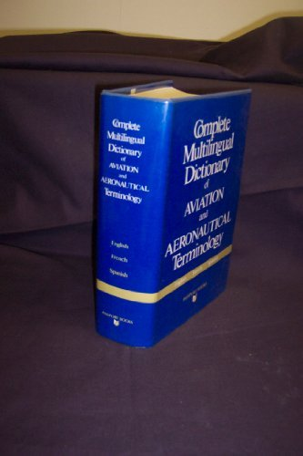 9780844291062: Complete Multilingual Dictionary of Aviation and Aeronautical Terminology: English, French, Spanish