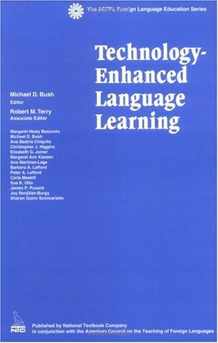 Technology-Enhanced Language Learning (ACTFL Foreign Language) - Bush, Michael D.
