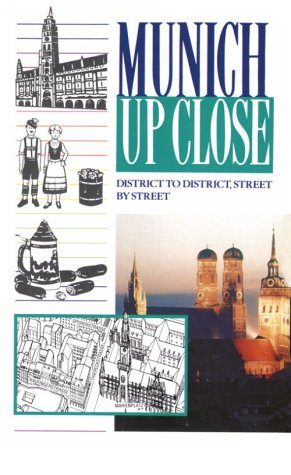Munich Up Close: District to District, Street by Street: Christopher Middleton