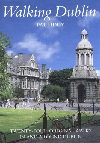 Walking Dublin: 24 Original Walks in and Around Dublin (0844294799) by Pat Liddy