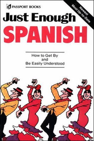 9780844295008: Just Enough Spanish: How to Get By and Be Easily Understood (Just Enough Series) (Spanish and English Edition)