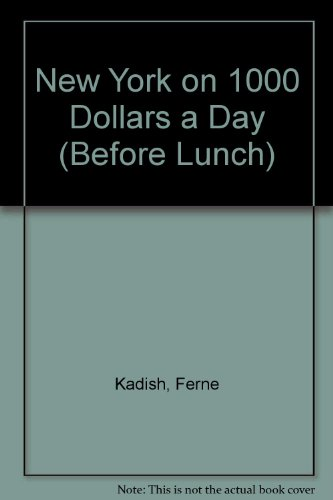 9780844295435: New York on $1,000 a Day/Before Lunch