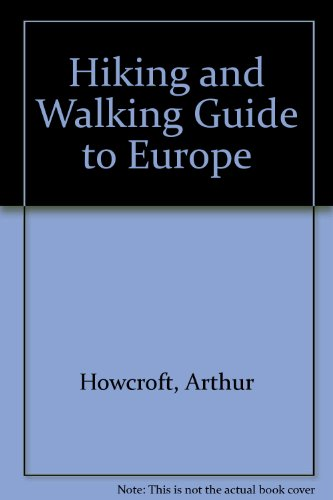 Hiking and Walking Guide to Europe: Howcraft, Arthur; Sale, Richard