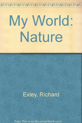 My World: Nature: Exley, Richard