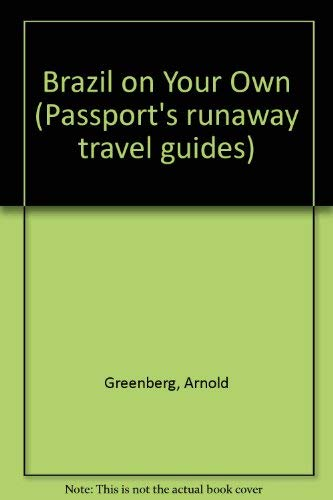 Brazil on Your Own (Passport's Runaway Travel Guides)