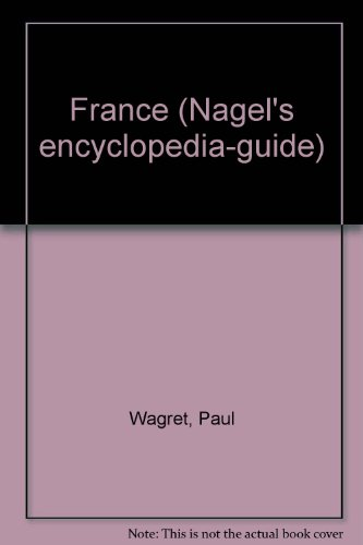 France (Nagel's Encyclopedia Guides) (0844297429) by Wagret, Paul; Hogarth, James