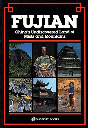 9780844298214: Fujian/China's Undiscovered Land of Mists and Mountains/a Complete Guide (China Guides Series)