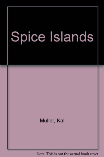 Spice Islands (Passport's regional guides of Indonesia) (0844299022) by Kal Muller