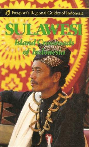 9780844299068: Sulawesi: Island Crossroads of Indonesia (Passport's regional guides to Indonesia)