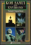 Koh Samui and Environs: Thailand's Tropical Haven: Reid, Daniel P.,